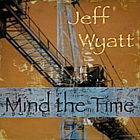 Jeff Wyatt | Mind the Time