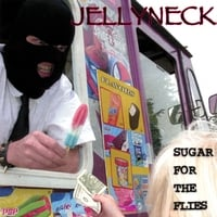 Jellyneck | Sugar For The Flies