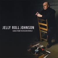 Jelly Roll Johnson | Songs From The Record World