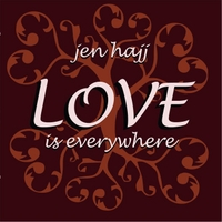 Jen Hajj | Love Is Everywhere