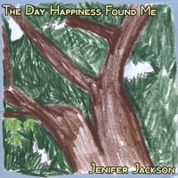 Jenifer Jackson | The Day Happiness Found Me