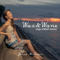 Jenna McSwain | Wax and Wane: Songs Without Seasons