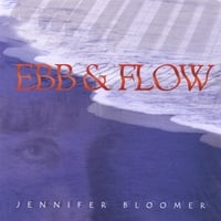 Jennifer Bloomer | Ebb And Flow