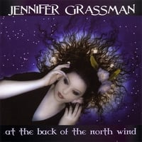 Jennifer Grassman | At The Back Of The North Wind