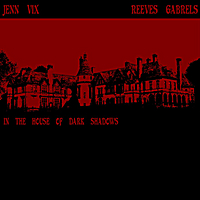 Jenn Vix & Reeves Gabrels | In the House of Dark Shadows