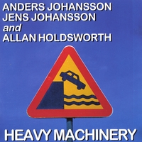 Anders/Jens Johansson, Allan Holdsworth | Heavy Machinery