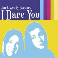 Jen and Wendy Bernard | I Dare You!