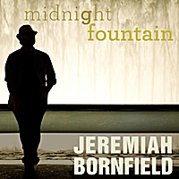 Jeremiah Bornfield | Midnight Fountain