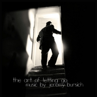 Jeremy Bursich | The Art of Letting Go