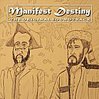 Jeremy Hoffman & Kevin Abrams | Manifest Destiny (The Original Soundtrack)