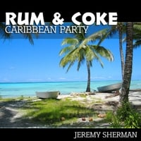 Jeremy Sherman | Rum & Coke: Caribbean Party