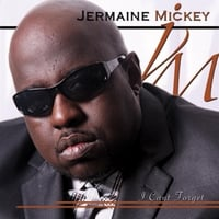 Jermaine Mickey | I Can't Forget