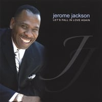 Jerome Jackson | Let's Fall in Love Again