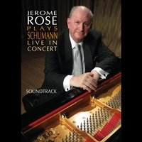 Jerome Rose | Jerome Rose Plays Schumann Live in Concert - Soundtrack