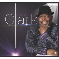 Jerome Clark | He Never Failed Me Yet