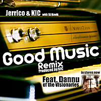 Jerrico & KIC | Good Music (KIC Remix) [feat. Dannu]