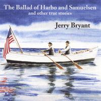 Jerry Bryant | The Ballad of Harbo and Samuelsen