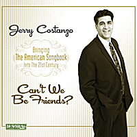 Jerry Costanzo | Can't We Be Friends?
