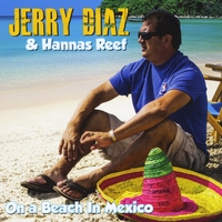 Jerry Diaz & Hanna's Reef | On a Beach in Mexico