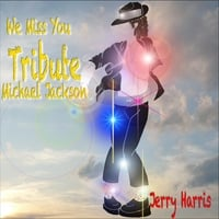 Jerry Harris | We Miss You Michael Jackson