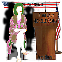 "Jerry Harris | ""First Lady Michelle Obama"""