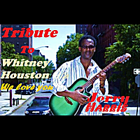 Jerry Harris | Tribute to Whitney Houston (We Love You)