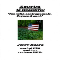 Jerry Hoard | America Is Beautiful: Fun With Contrapuntals, Fugues & Such