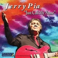 Jerry Pia | Just Call My Name