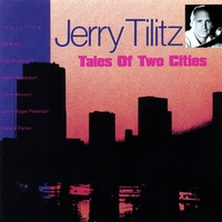 Jerry Tilitz | Tales Of Two Cities