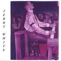Jerry White | Jerry White's Select Songs