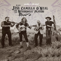 Jess Camilla O'Neal and the Neversweat Players | Awaken to the Wind