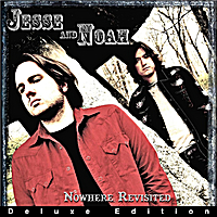 Jesse and Noah | Nowhere Revisited (Deluxe Edition)