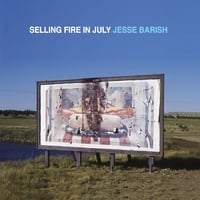 Jesse Barish | Selling Fire in July