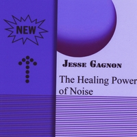Jesse Gagnon | The Healing Power of Noise