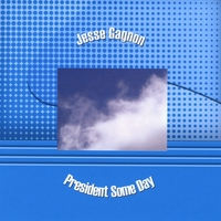 Jesse Gagnon | President Some Day