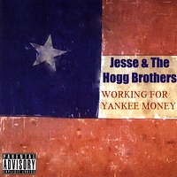 Jesse & The Hogg Brothers | Working For Yankee Money