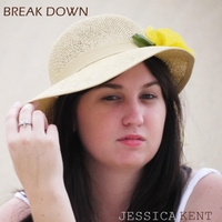 Jessica Kent | Break Down