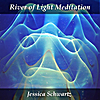 Jessica Schwartz: River of Light Meditation