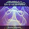 Jessica Schwartz: Kabbalah: Tree of Life Meditation