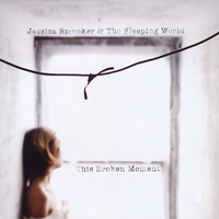 Jessica Smucker & The Sleeping World | This Broken Moment