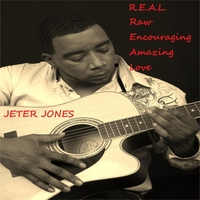Jeter Jones | R.E.A.L. (Raw Encouraging Amazing Love)