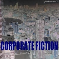 Jethro Clarke | Corporate Fiction