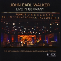 John Earl Walker | Live In Germany