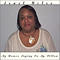 Jewel Niles | My Romeo Laying On My Pillow