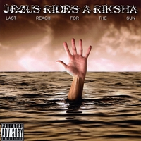 Jezus Rides A Riksha | Last Reach For The Sun