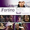 JFortino: Tru 2 U Maxi Single