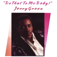 Jerry Green | Do that to me Baby