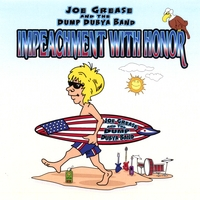 Joe Grease & the Dump Dubya Band | Impeachment With Honor (Radio Version)