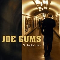 Joe Gums | No Lookin' Back