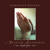 Jennifer Haines | Blessed Assurance: Solo Piano Hymns